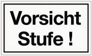 Schild Vorsicht Stufe B.250xH.150mm